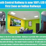 South Central Railway is now 100% LED Lighting – First Zone on Indian Railways